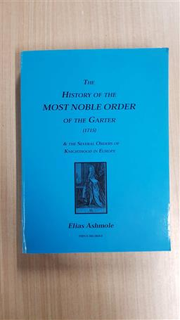 Sale 9176 - Lot 2359 - Ashmole, E. The History of the Most Noble Order of the Garter