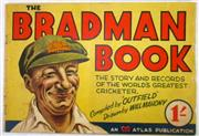 Sale 8460C - Lot 3 - The Bradman Book. The story and records of the World's greatest cricketer. Atlas publication Melbourne 1948. Team scores at back hav...