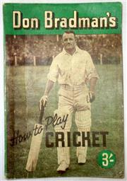 Sale 8460C - Lot 7 - Don Bradman. How to Play Cricket. Georgian House Melbourne Second Australian Edition 1948. 87 pages with foldouts. Good – Very good.