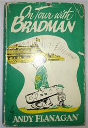 Sale 8460C - Lot 27 - Andy Flanagan On Tour with Bradman. (1948 Tour). Halstead Press Sydney 1950. Hardback with damaged dust jacket. Signed front end pap...