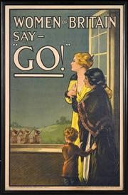 Sale 8374 - Lot 586 - E. V. Kealey (XIX - XX) - Women of Britain say - Go 74.5 x 49.5cm