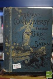 Sale 8530 - Lot 2247 - 3 Volumes White, E.G. The Great Controversy between Christ & Satan, 17th. ed. pub. Pacific Press, Foster, C. The Story of the Bi...