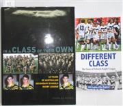 Sale 8418S - Lot 65 - SCHOOL'S RUGBY LEAGUE (2 books) In a class of their own, 40 Years of Australian Secondary Schools Rugby League and Different Class,...