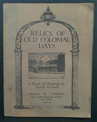 Sale 8176A - Lot 52 - Relics of Old Colonial Days. A book of drawings by Sydney Ure Smith. James Tyrrell Sydney 1914. Limited edition 79 / 500. Signed by...
