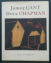 Sale 8176A - Lot 64 - James Cant and Dora Chapman  by Jean Campbell. Beagle Press 1995. Hardback, dustjacket, colour plates, 160 pages.