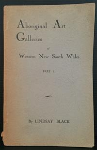 Sale 8176A - Lot 86 - Aboriginal Art Galleries of Western New South Wales. Part 3 by Lindsay Black 1943. Black and white pictures. Covers loose, 76 pages.