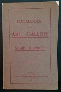 Sale 8176A - Lot 91 - Catalogue of the Art Gallery of South Australia by J.B. Mather.  1913. Black and white illustrations
