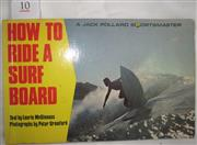 Sale 8431B - Lot 10 - How to Ride a Surf Board (Jack Pollard Sportsmaster Series). Text by Laurie McGuiness Photographs by Peter Crawford, published in 1976