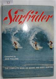 Sale 8431B - Lot 13 - The Surfrider, The Complete Book on Board and Body Surfing compiled by Jack Pollard. Fourth Impression 1968