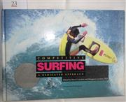 Sale 8431B - Lot 23 - Brian and Margaret Lowdon. Competitive Surfing, A Dedicated Approach Movement, publication 1988. Hardback with pictorial covers, 292...