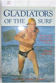 Sale 8431B - Lot 27 - Barry Galton. Gladiators of the Surf, The Australian Surf Lifesaving Championships – A History. Reed 1984. Pictorial paperback, 289...