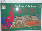 Sale 8431B - Lot 37 - Chris Collins. The Name of the Game is Surfing, Aussie Sports Books 1992, 63 pages