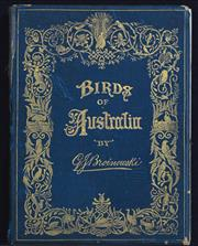 Sale 8309 - Lot 580 - THE BIRDS OF AUSTRALIA (Volume I) by Gracius Joseph Broinowski