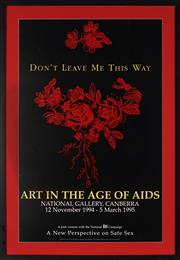 Sale 8822A - Lot 5147 - Nayland Blake (1960 - ) - Dont Leave Me This Way: Art in the age of AIDS 79 x 51cm