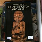 Sale 8659 - Lot 2413 - Collection of Books incl. Quilici, F. Primitive Societies; Gillon, W. Short History of African Art; etc