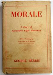 Sale 8639 - Lot 18 - Morale, A Story of Australian Light Horsemen, by George Berrie, published by Holland and Stephenson Sydney 1949, with dustwrapper.