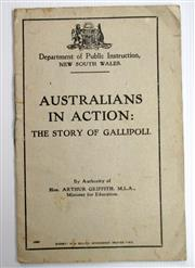 Sale 8639 - Lot 22 - Australians in Action, The Story of Gallipoli, first edition, marking the Anniversary of the Landing in 1914, published by NSW Depar...