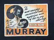 Sale 8539M - Lot 1 - 'Murray - The most amazing, sensational and mysterious man of this or any other age. Must be seen to be believed'. Original poster b.
