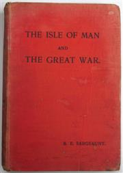 Sale 8639 - Lot 41 - The Isle of Man and the Great War, by B E Sargeaunt, published by Brown and Sons Isle of Man 1920, cloth spine slight damage to top.