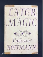 Sale 8539M - Lot 20 - Professor Hoffmann (Angelo Lewis), 'Later Magic'. London: Routledge, 1953. Hardcover in dustjacket and red cloth. Jacket in good con.