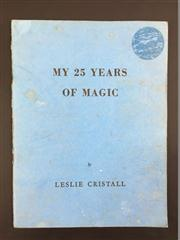 Sale 8539M - Lot 45 - Leslie Cristall, 'My 25 Years of Magic'. Signed, First Limited and Numbered Edition. Published by the Author, 1966, no. 65. Bound in.