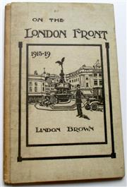 Sale 8639 - Lot 76 - On the London Front, an expression of recognition of the kindness to our soldiers, officers and men during the years of the Great Wa...