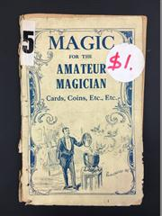 Sale 8539M - Lot 47 - 'Magic for the Amateur Magician: Cards, Coins, Etc. Etc; Black Art or Magic Made Easy'. Delicate copy, bright cover but poor conditi.