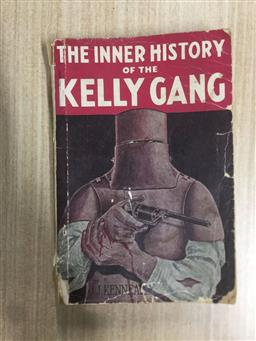 Sale 9152 - Lot 2428 - Kenneally, J.J. The Complete Inner History of the Kelly Gang & their Pursuers, pub. Robertson & Mullens, 1955